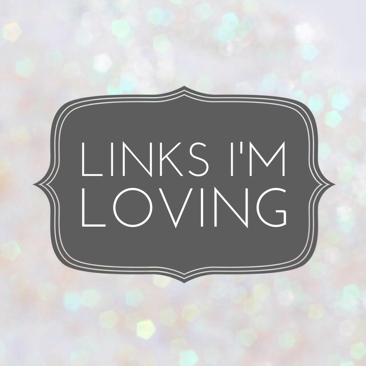 Links I'm Loving   Girl on the Move Blog