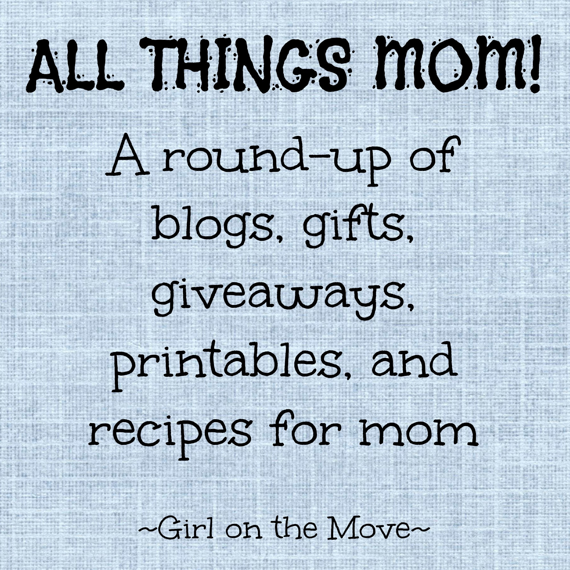 Mother's Day RoundUp   Girl on the Move Blog