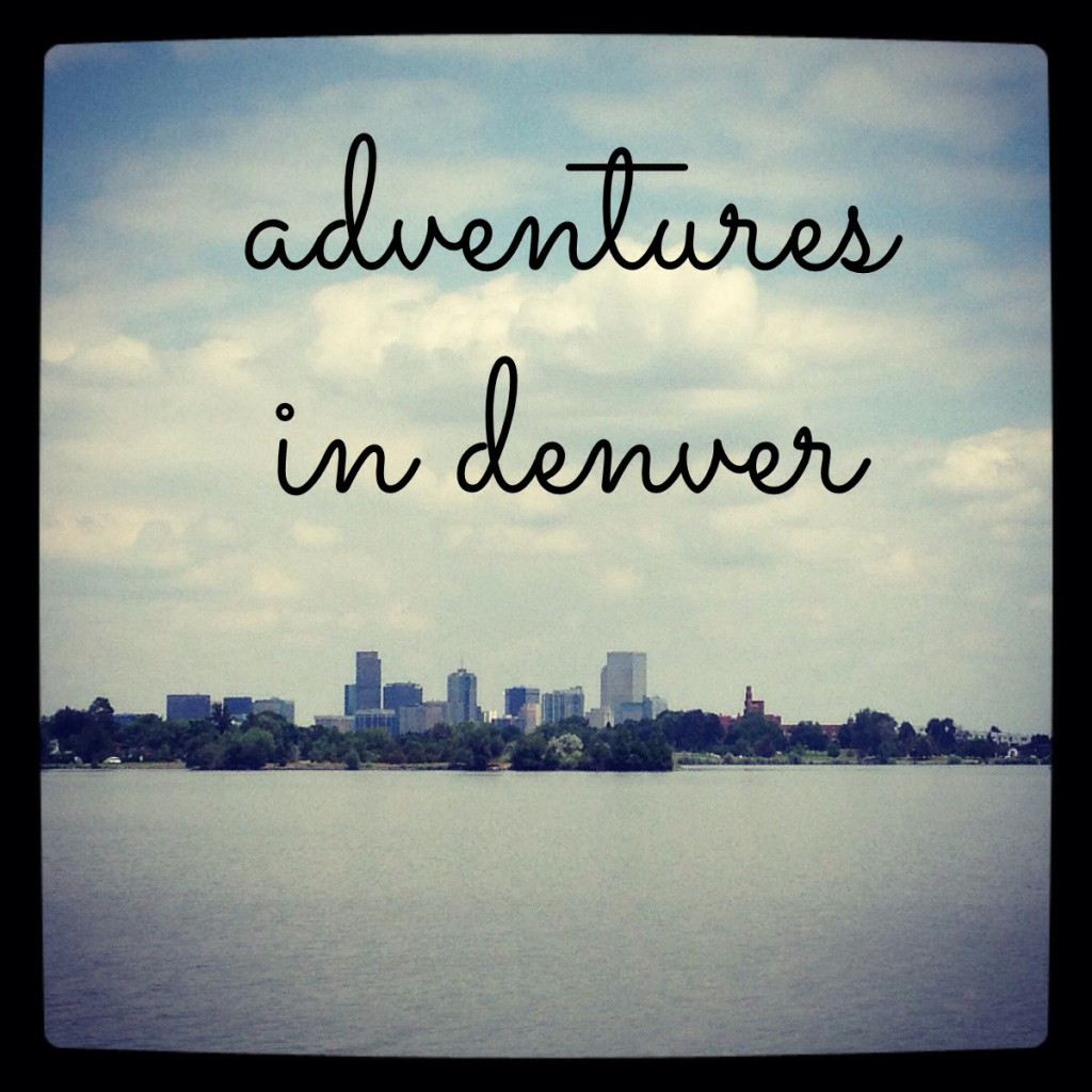 Adventures in Denver   Girl on the Move Blog