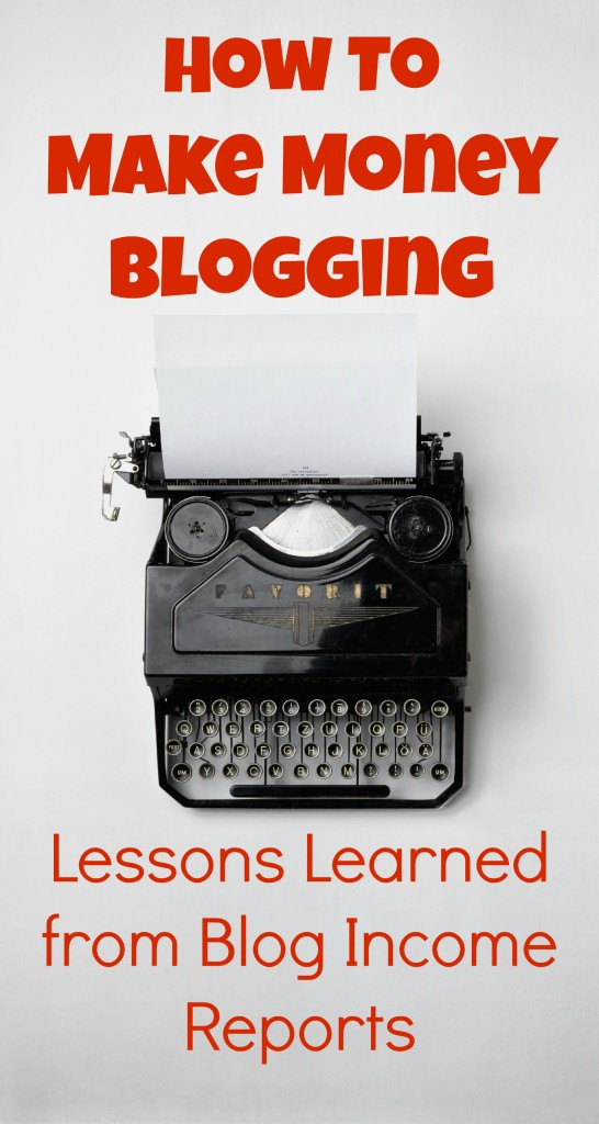 How to Make Money Blogging: Lessons Learned from Blog Income Reports