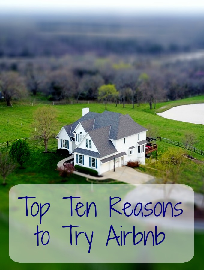 If you've ever considered trying Airbnb check out these Airbnb tips and top ten reasons why you should use Airbnb when you travel.
